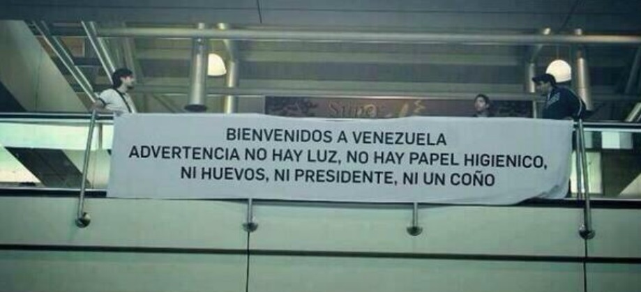 "Seen at the Simón Bolívar international Airport - ""Welcome to Venezuela. Notice: We have electricity, no toilet paper, no eggs, no president, not a fucking thing."""